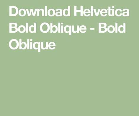 Helvetica Bold Oblique Font Download