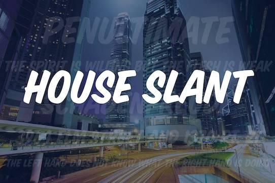 house slant font