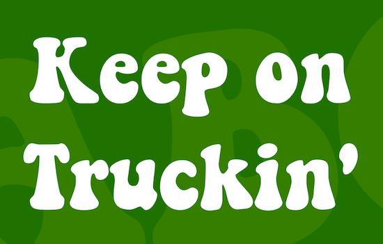 Keep on Truckin font free